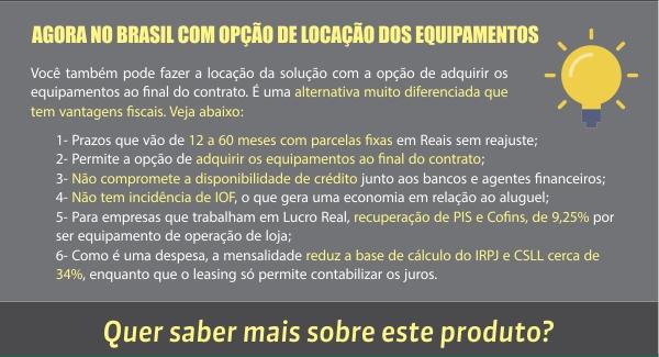 Agora no Brasil com opção de Locação de Equipamentos